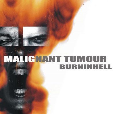 Malignant Tumour Burninhell