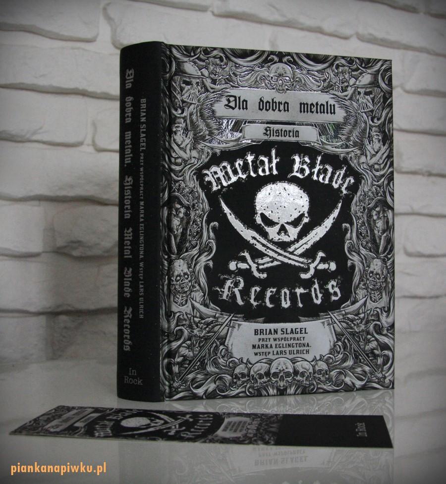 """Dla Dobra Metalu - Historia Metal Blade Records"" recenzja książki"